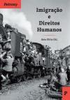 Livro aborda a interação entre Direitos Humanos e Imigração