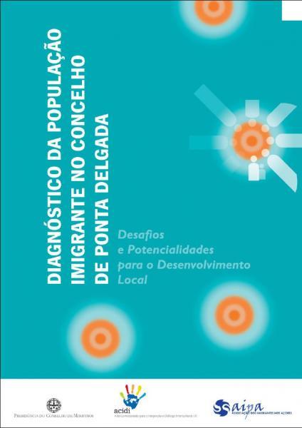"""""""Diagnóstico da População Imigrante no Concelho de Ponta Delgada. Desafios e Potencialidades para o desenvolvimento local."""""""